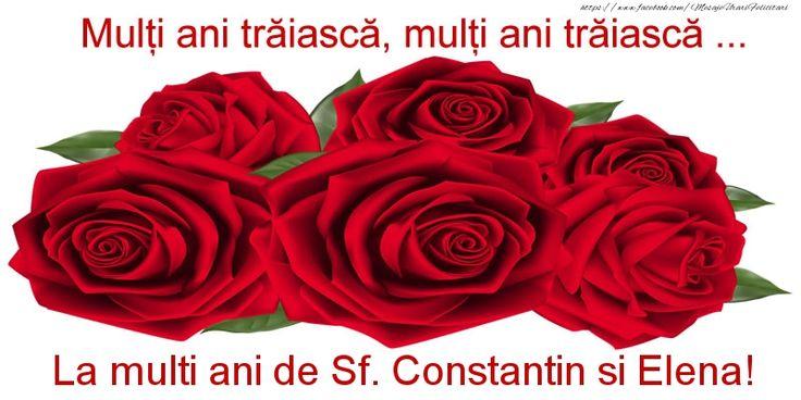 Multi ani traiasca, multi ani traiasca ... La multi ani de Sf. Constantin si Elena!