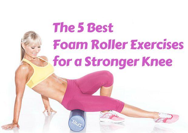 The 5 Best Foam Roller Exercises  for a Stronger Knee