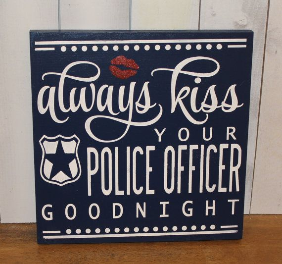 Always KISS your POLICE OFFICER goodnight/Cute sign/Police Decor/ Decor on Etsy, $29.95