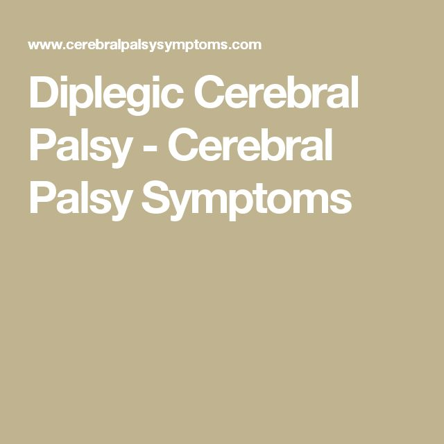 Diplegic Cerebral Palsy - Cerebral Palsy Symptoms