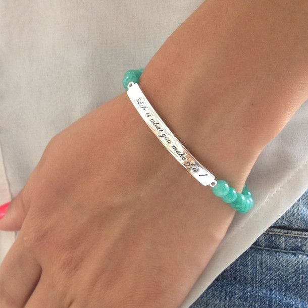 """Life is what you make of it "" bracelet."