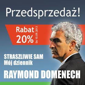 Raymond Domenech - Straszliwie sam. Mój dziennik. Przedsprzedaż z rabatem 20%. Tylko w sklep.weszlo.com Tylko do 10 września! #ksiazka #ksiazki #books #sport #shop #promocja #przedsprzedaz