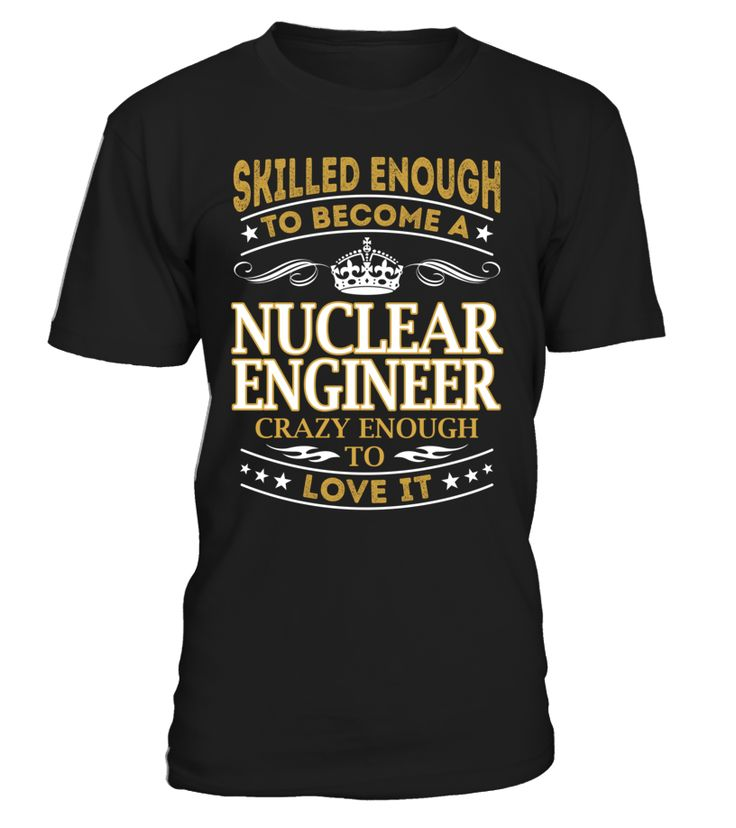 Nuclear Engineer - Skilled Enough To Become #NuclearEngineer