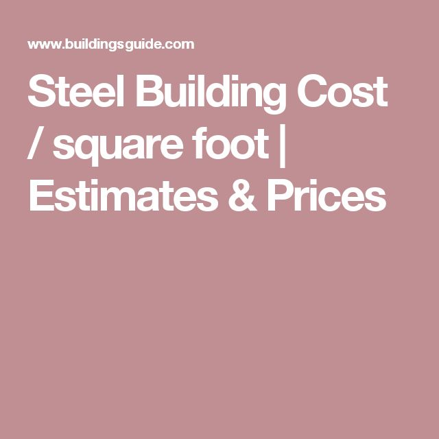 Best 25 steel building cost ideas on pinterest metal for Estimating building costs per square foot