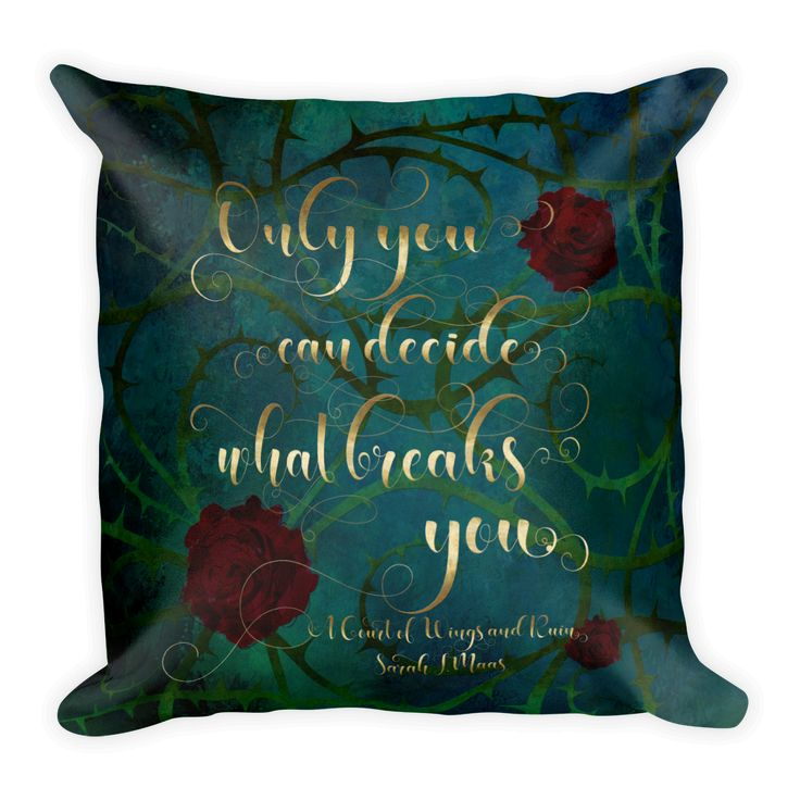 67 best quote pillows images on pinterest pillow quotes pillow only you can decide what breaks you a court of wings and ruin acowar fandeluxe Choice Image