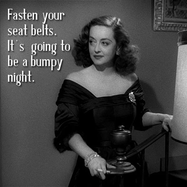 """Bette's famous quote in """"All About Eve"""". But one of my favorites from the movie, is """"Poor little flower....all petals and no stem."""" While Bette was gorgeous, her life and heart was about stem, not petals."""