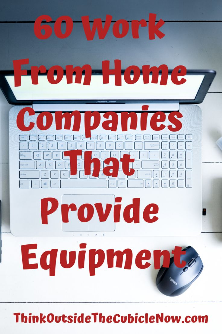 60 Work From Home Companies That Provide Equipment…