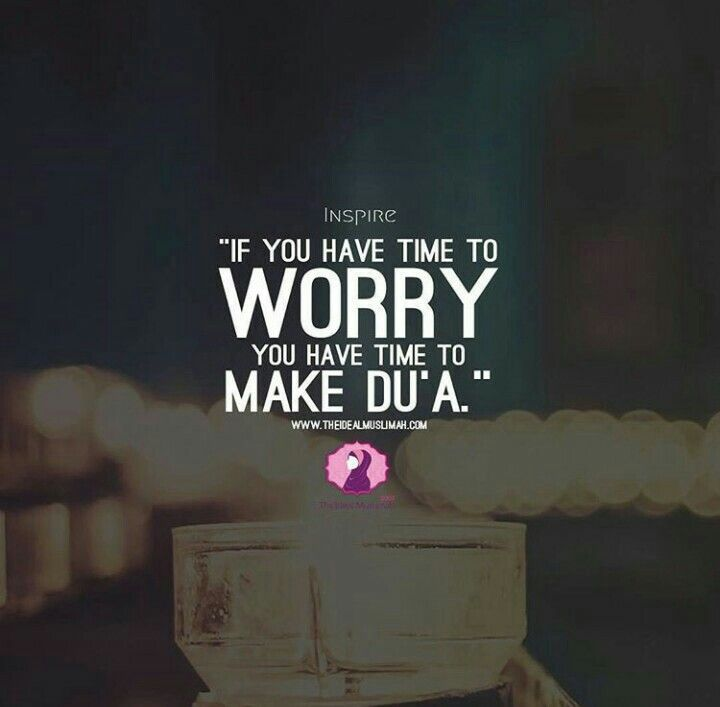 worrying pray dua islam dua islamic quotes quran quotes