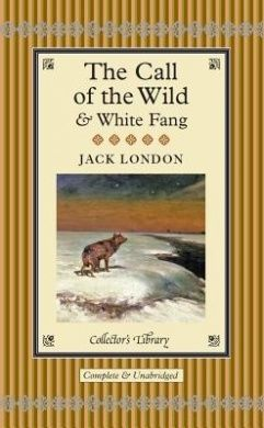 """The Call of the Wild"" and ""White Fang"" (Collector's Library)"