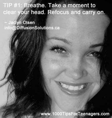 Jaclyn Olsen's Tip for Teenagers #1000Tips4Teens