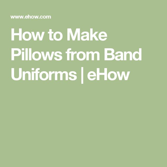 How to Make Pillows from Band Uniforms | eHow