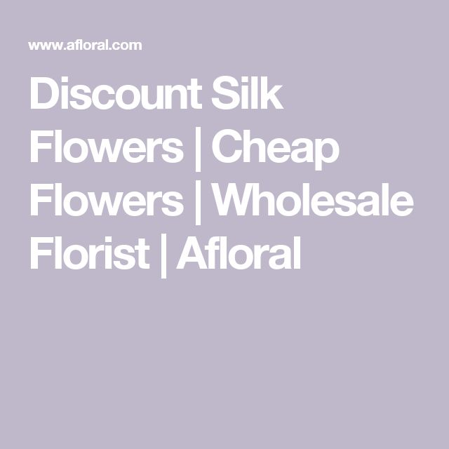 Discount Silk Flowers | Cheap Flowers | Wholesale Florist | Afloral