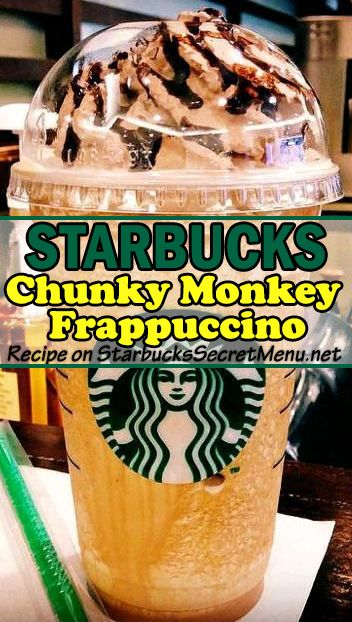 Craving some dessert? Indulge in a Starbucks Chunky Monkey Frappuccino!