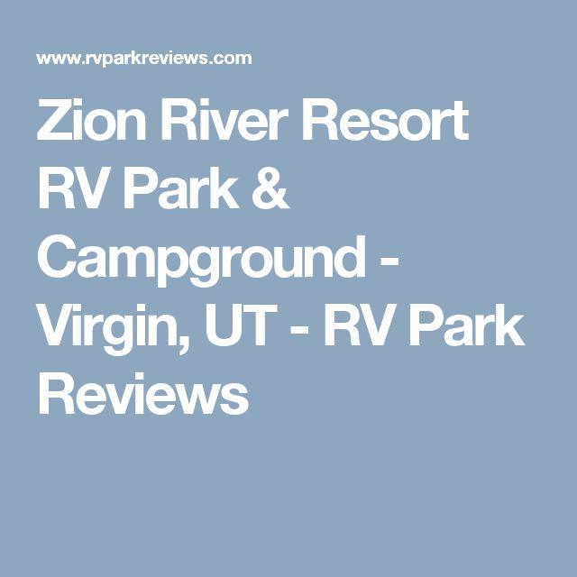 Zion River Resort RV Park & Campground - Virgin, UT - RV Park Reviews