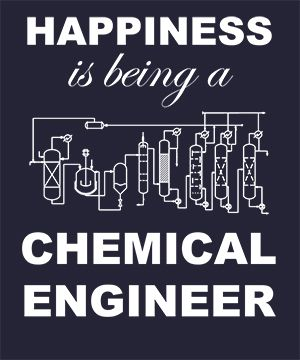 Happiness is being a Chemical Engineer | Cool T Shirts Shop