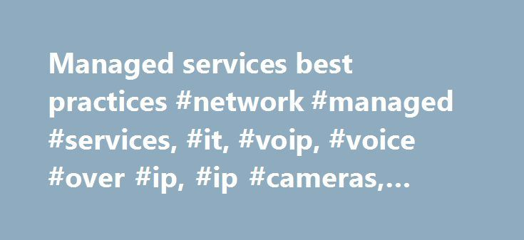 "Managed services best practices #network #managed #services, #it, #voip, #voice #over #ip, #ip #cameras, #cloud #services http://italy.nef2.com/managed-services-best-practices-network-managed-services-it-voip-voice-over-ip-ip-cameras-cloud-services/  # What Others Are Saying ""I could not be more pleased with the products and services offered through Ascend Technologies, Inc. They have truly helped me organize my two office locations and equipped us to better service our customers."" – Reid…"