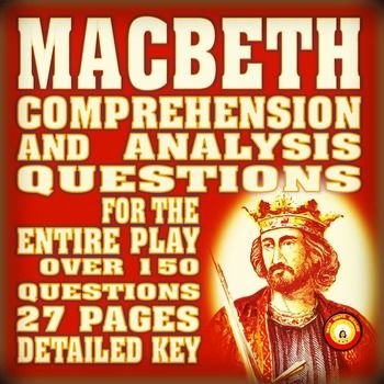 MACBETH Individual Act Questions for Comprehension and Analysis These question activities are a great way to engage students while completing independent reading or while discussing Macbeth. There is a separate set of questions for each act, so you can use them for