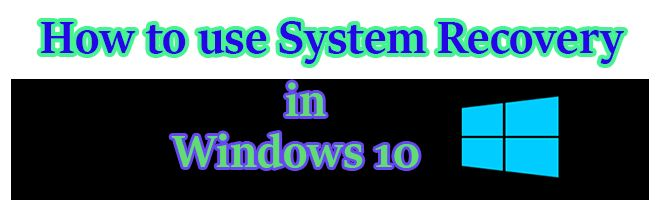 How To Use System Recovery In Windows 10