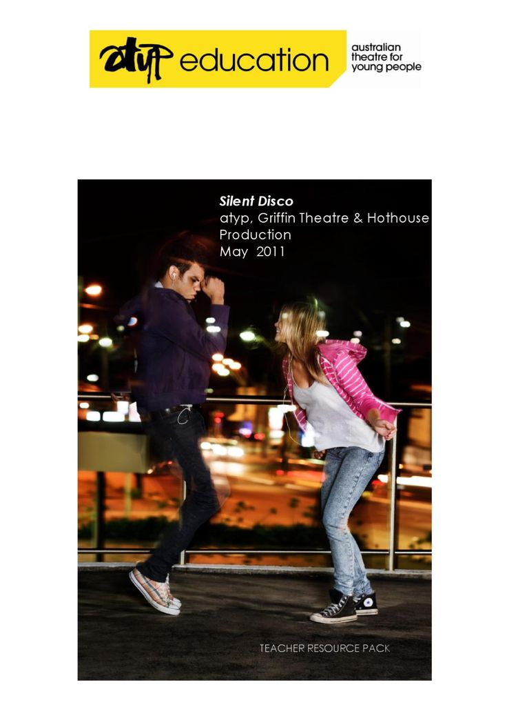 Silent Disco, Lachlan Philpott, atyp & Griffin Theatre Teacher Resource  A teacher and student resource that explores elements of Lachlan Philpott's award winning play, Silent Disco