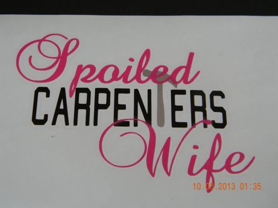 Spoiled Carpenters Wife Window Decal by treasures638 on Etsy, $7.50