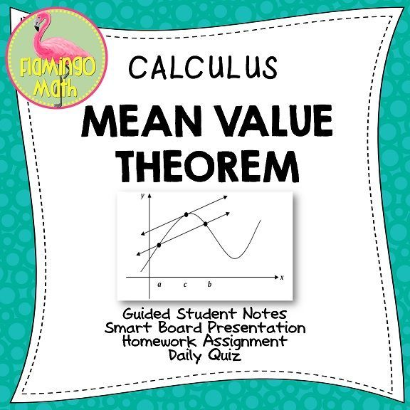 Mean Value Theorem and Rolle's Theorem, complete Calculus lesson for time-saving lesson preparation. Guided student notes with a SmartBoard lesson, a daily quiz, and homework assignment with all solutions included. Easy!