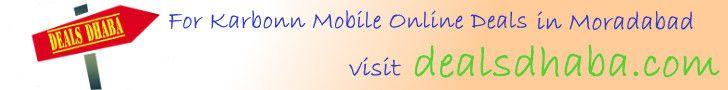 For Karbonn mobile online deals visit http://dealsdhaba.com #dealsdhaba #onlinedeals #onlineshopping #shopping #mobile #onlinemobile #karbonnmobile #karbonn #bhopal #indore #gwalior #moradabad