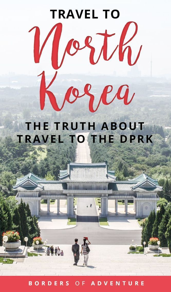 Travel Guide To North Korea The Truth About Visiting The Dprk Korea Travel South Korea Travel North Korea