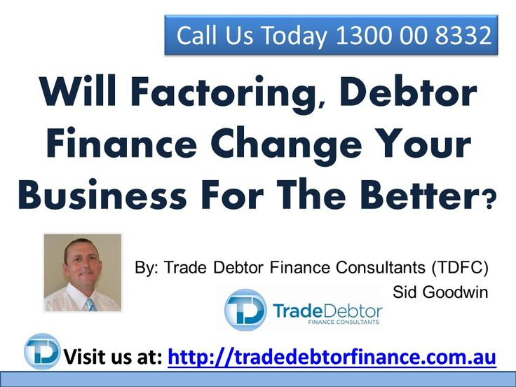 Will Factoring, Debtor Finance Change Your Business For The Better?