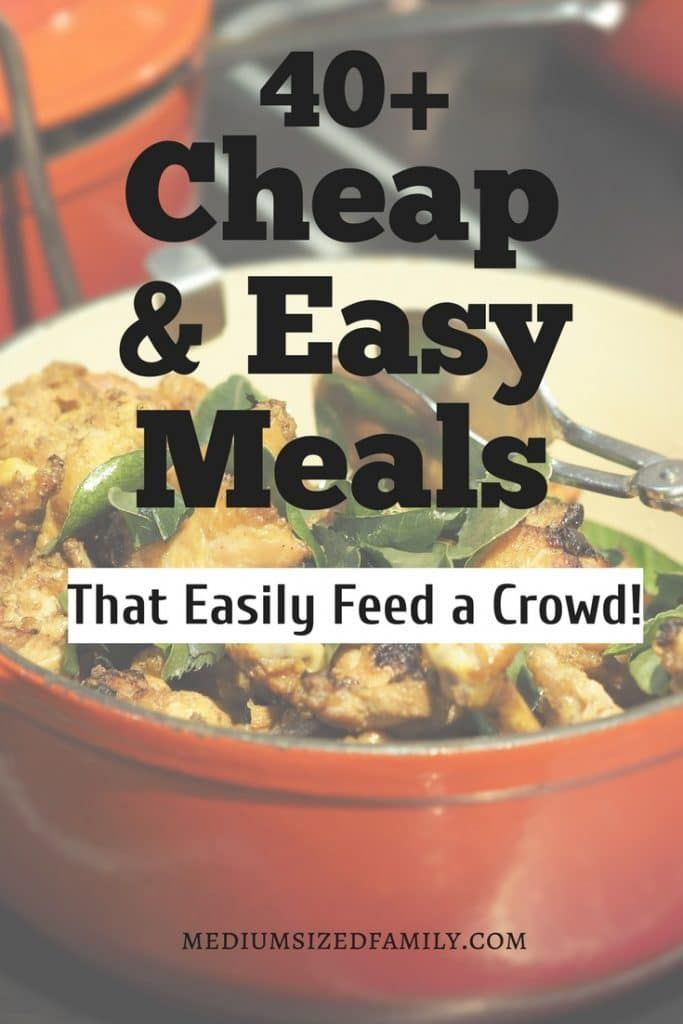 The 50 Best Cheap Meals For Large Families Yummy Recipes On A