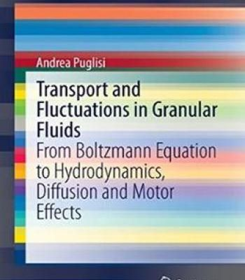 Transport And Fluctuations In Granular Fluids: From Boltzmann Equation To Hydrodynamics Diffusion And Motor Effects PDF
