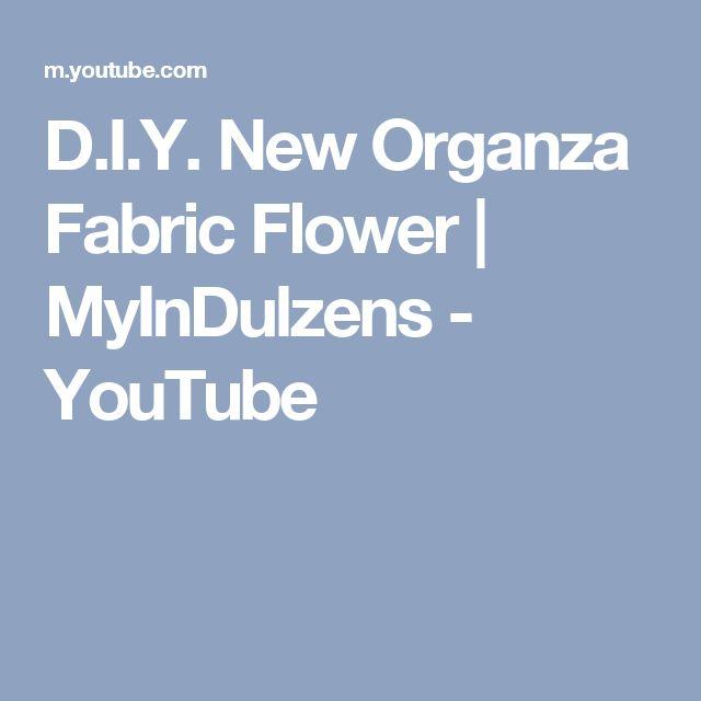 D.I.Y. New Organza Fabric Flower | MyInDulzens - YouTube