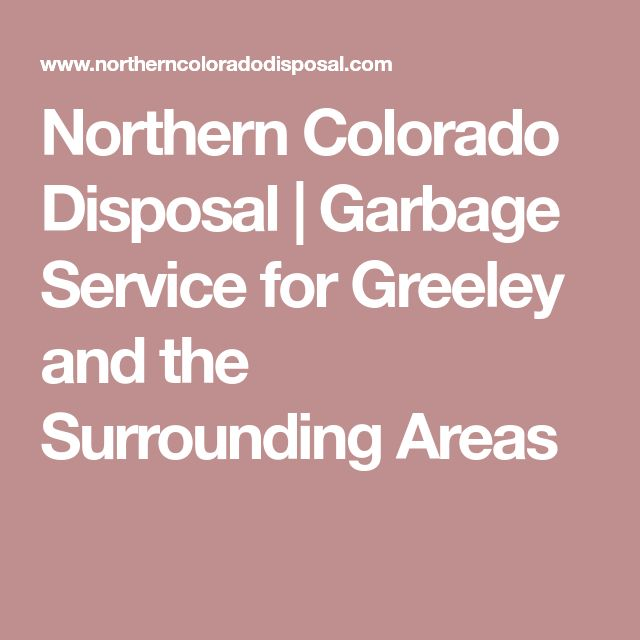Northern Colorado Disposal | Garbage Service for Greeley and the Surrounding Areas