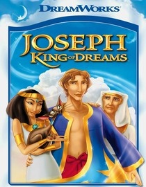 Joseph King Of Dreams (2000) With his gift of dream interpretation and his brilliantly colored coat, Joseph inspires jealousy in his brothers in this animated Bible story. Ben Affleck, Mark Hamill, Richard Herd...kids
