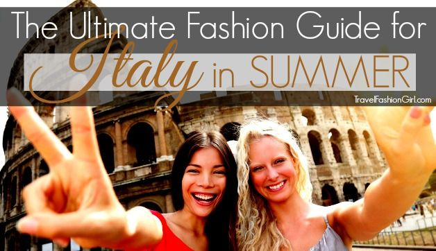 The Ultimate Fashion Guide for Your Trip to Italy in Summer.