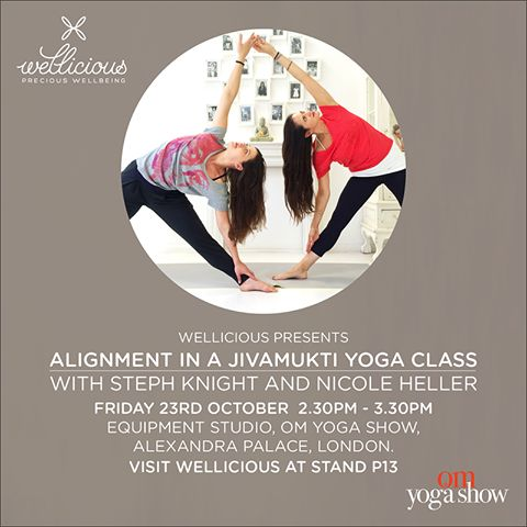 Wellicious presents: Wellicious Ambassadors Steph Knight - co-founder of Dancing Kala Yoga in Luxembourg - and Nicole Heller - The Life Centre / Good Vibes Studios in London - will be teaching a Jivamukti yoga class at the OM Yoga Show 2015 in London's Alexandra Palace heart emoticon  #BeWellicious #OMYogaShow