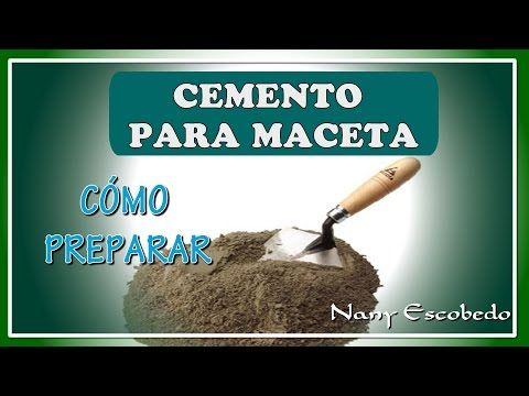 CÓMO PREPARAR EL CEMENTO PARA HACER MACETAS - YouTube