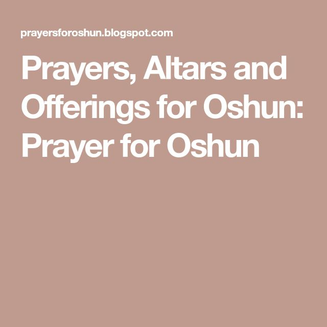 Prayers, Altars and Offerings for Oshun: Prayer for Oshun