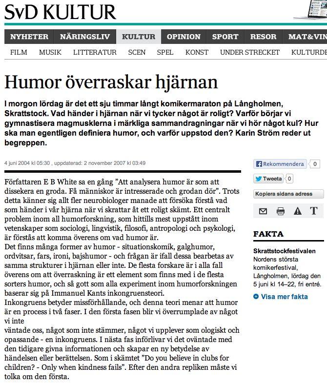 """""""Humor överraskar hjärnan"""" Artikel SvD Kultur av Karin Ström som har en kandidatexamen i neurovetenskap  http://www.svd.se/kultur/humor-overraskar-hjarnan_148990.svd"""