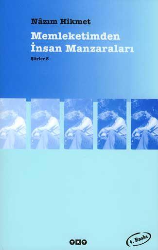 Nazım Hikmet Memleketimden İnsan Manzaraları http://oznurdogan.com/2012/02/17/memleketimden-nazim-manzaralari/