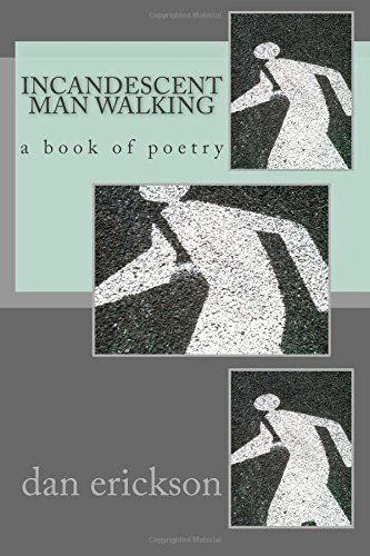 """While reading the work of poet/songwriter Dan Erickson, you feel like you are eavesdropping on an important conversation. Sometimes the topic, love, patience, music, the mysteries of youth and the inevitability of aging, is vital to us all as human beings. Sometimes the topic reflects anger at life's ongoing injustices, perhaps those especially reflected in our adversarial legal system that emphasizes """"winning"""" over the pursuit of truth. Sometimes Dan's work is just full of wonder at Nature…"""