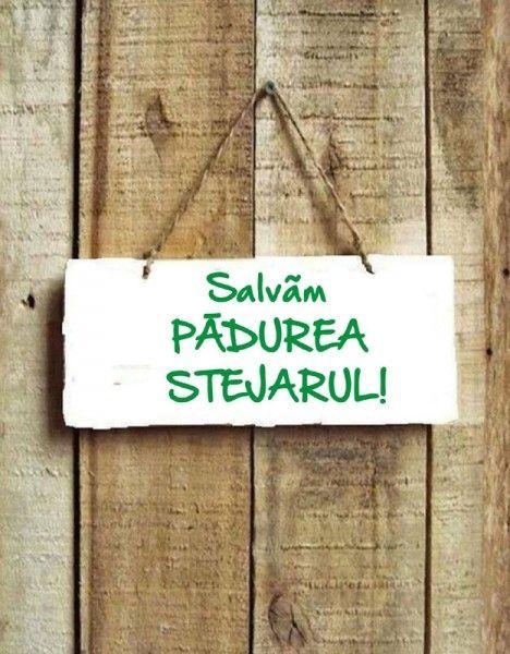 Salvaţi Pădurea Stejaru!