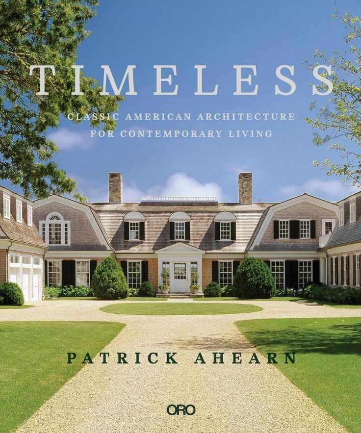 If you're a long-time Design Chic reader, you know how much we love the peerless architecture of Patrick Ahearn. His new book, Timeless: Classic American Architecture for Contemporary Living, is the ultimate showcase of his best work. It's a must read!