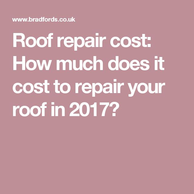 Roof repair cost: How much does it cost to repair your roof in 2017?