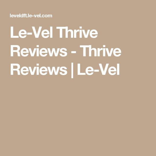 Le-Vel Thrive Reviews - Thrive Reviews | Le-Vel