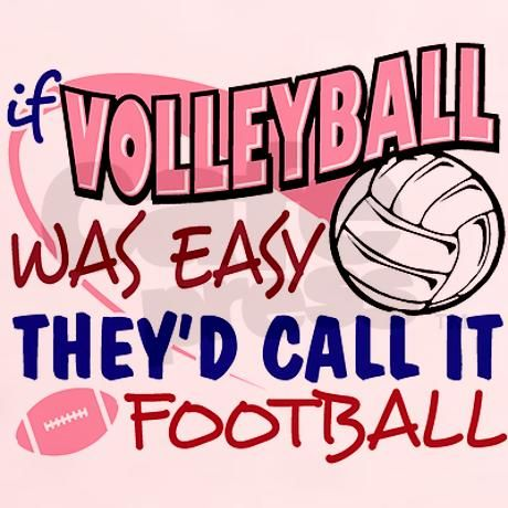 Totally! If volleyball was easy, they'd call it football! :-o