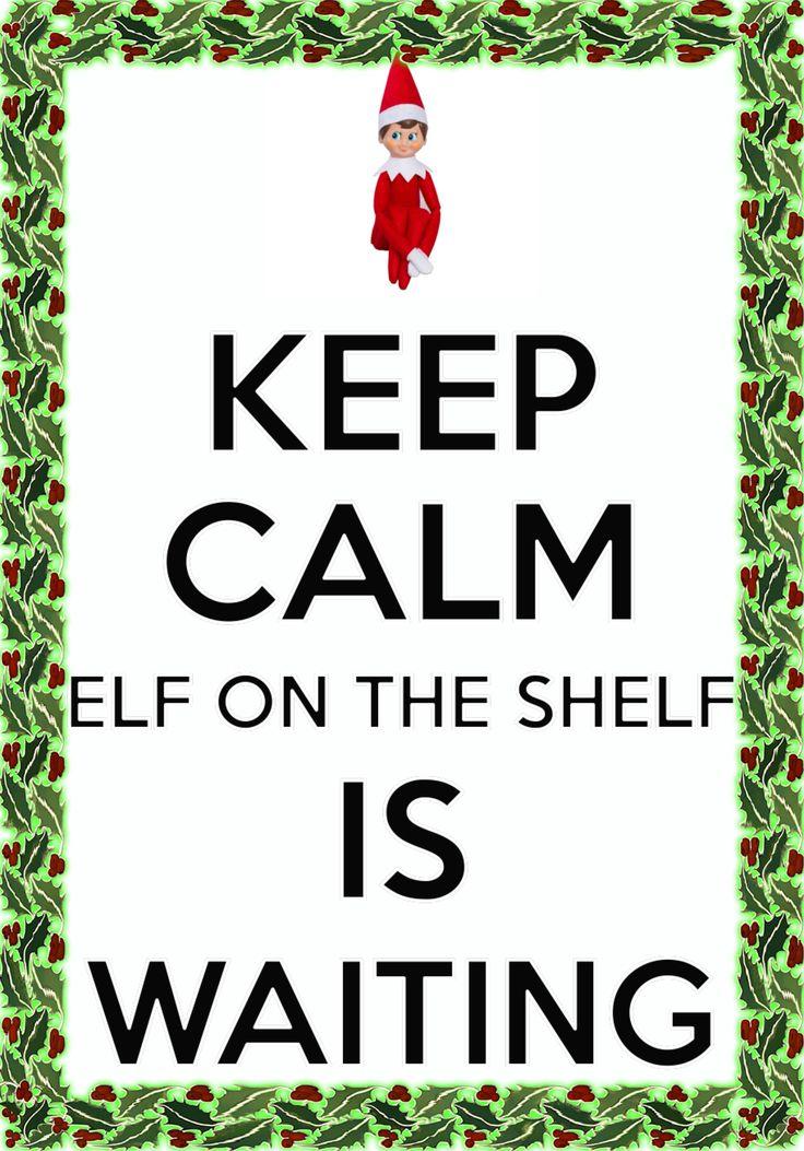 keep calm Elf on the Shelf is waiting... / December / Christmas