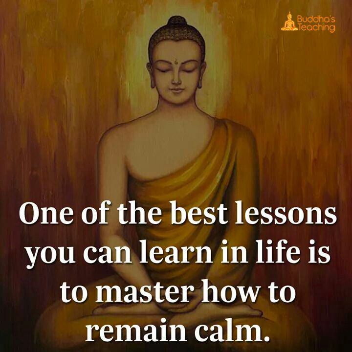 One of the best lessons you can learn in life is to master how to remain calm.