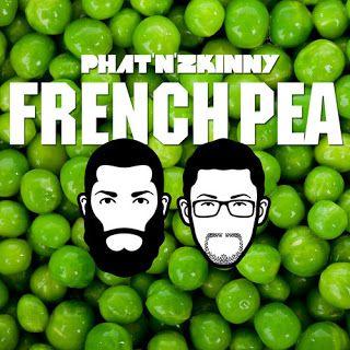 Phat & Zkinny - French Pea -Free-