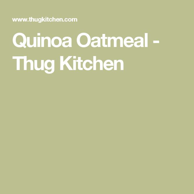 Quinoa Oatmeal - Thug Kitchen