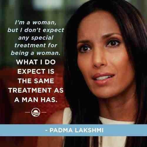 """""""I'm a woman, but I don't expect special treatment for being a woman. What I do expect is the same treatment as a man has."""""""